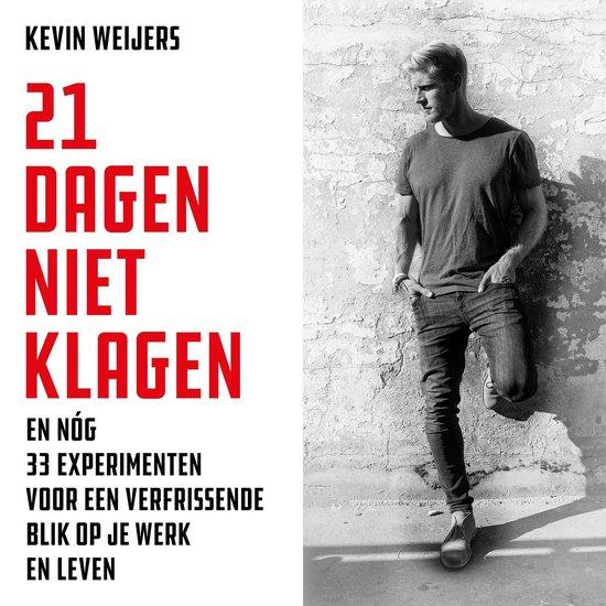 21 dagen niet klagen - Kevin Weijers |
