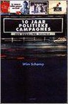 Tien jaar politieke campagnes