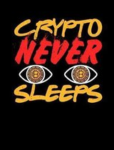 Crypto Never Sleeps