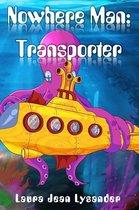 Nowhere Man: Transporter