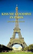 Kiss Me Goodbye In Paris