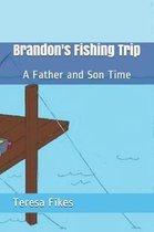 Brandon's Fishing Trip