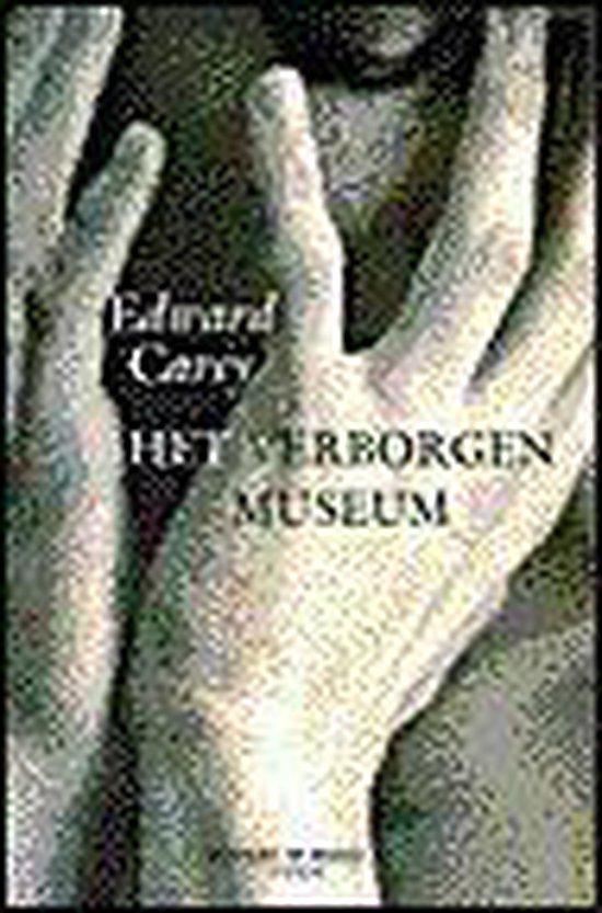 Het Verborgen Museum - Edward Carey pdf epub
