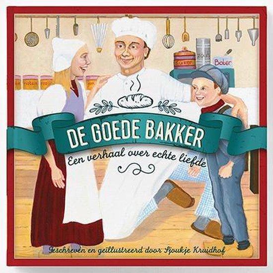 De goede bakker - Sjoukje Kruidhof-Lootsma |