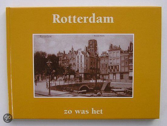 Rotterdam zo was het. Ansichtkaarten geselecteerd en van tekst voorzien door A. Gordijn, - A. Gordijn |