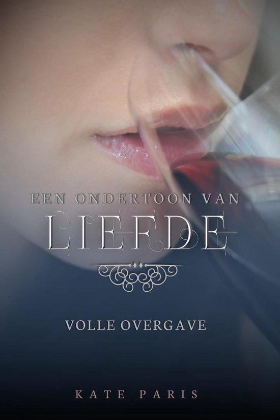 Volle Overgave: Een ondertoon van liefde deel 2