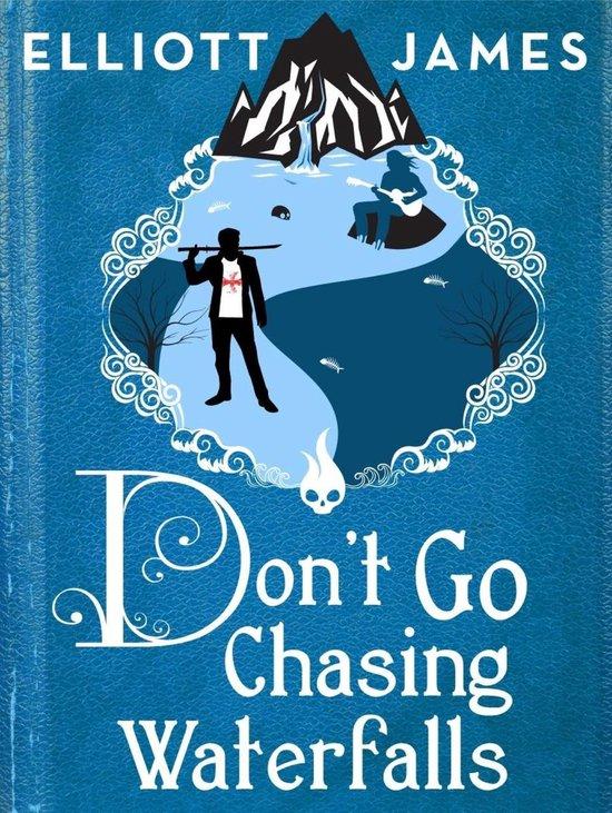 Bol Com Don T Go Chasing Waterfalls Ebook Elliott James 9780356504155 Boeken