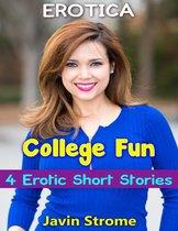 Erotica: College Fun: 4 Erotic Short Stories