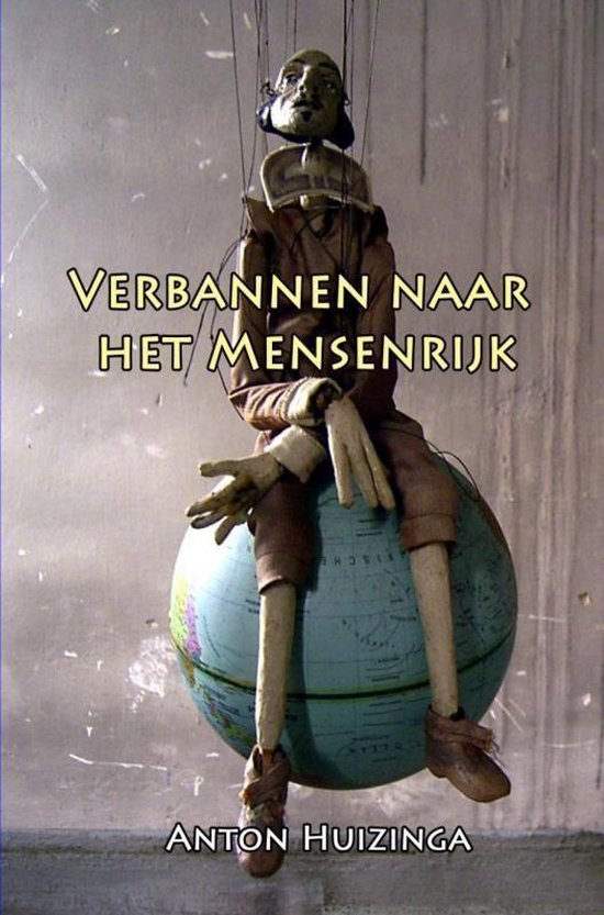 Verbannen naar het Mensenrijk - Anton Huizinga pdf epub