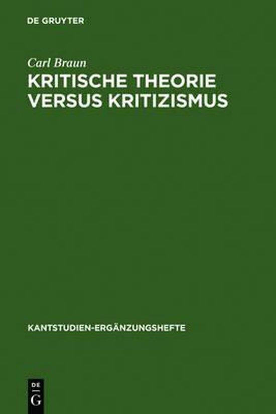 Kritische Theorie versus Kritizismus