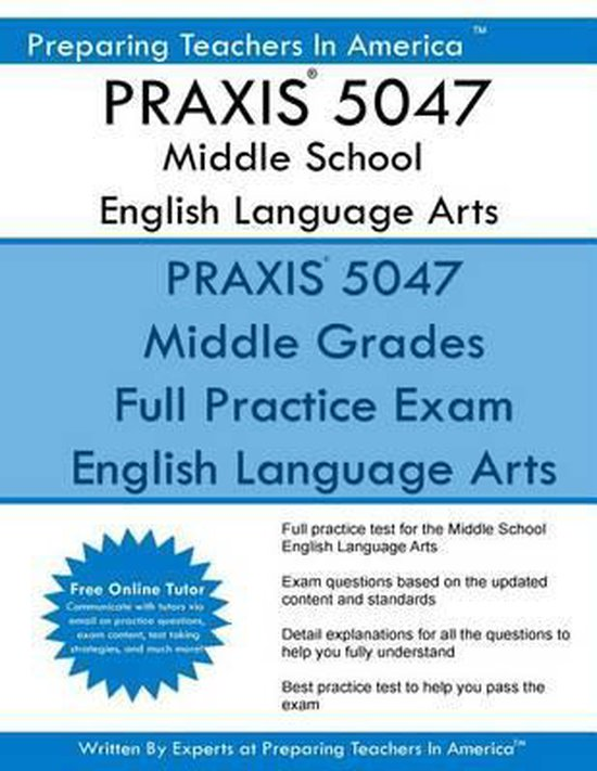 PRAXIS 5047 Middle School English Language Arts