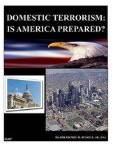 Domestic Terrorism - Is America Prepared