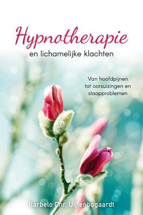 Hypnotherapie en lichamelijke klachten - Barbelo C. Uijtenbogaardt |