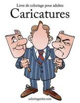 Livre de Coloriage Pour Adultes Caricatures 1