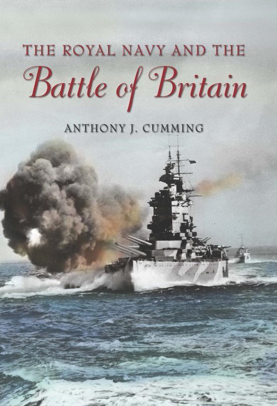 Boek cover The Royal Navy and the Battle of Britain van Anthony J. Cumming