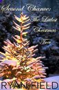Second Chance: The Littlest Christmas Tree