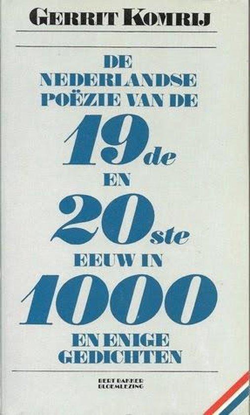 De Nederlandse poëzie van de negentiende en twintigste eeuw in duizend en enige gedichten - G. Komrij  