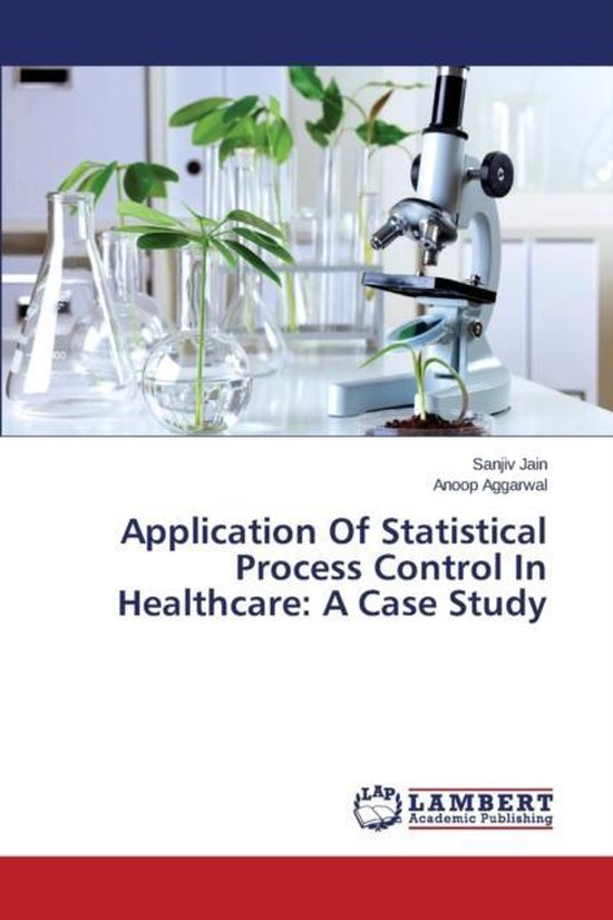 Application of Statistical Process Control in Healthcare
