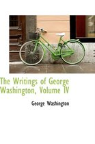 The Writings of George Washington, Volume IV