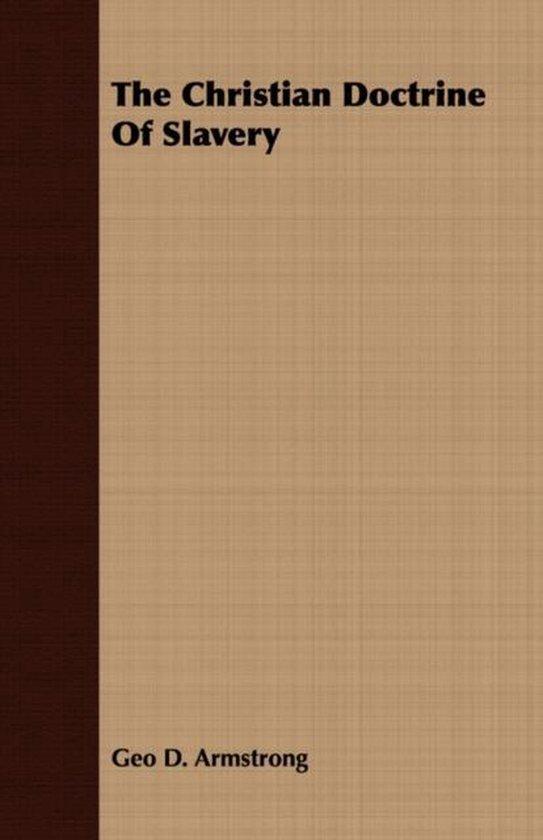 The Christian Doctrine Of Slavery