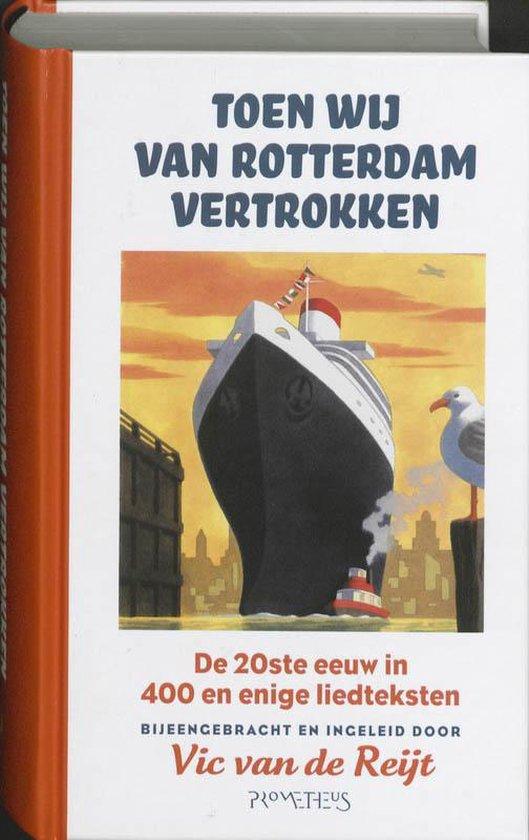 Toen wij van Rotterdam vertrokken - Vic van de Reijt |
