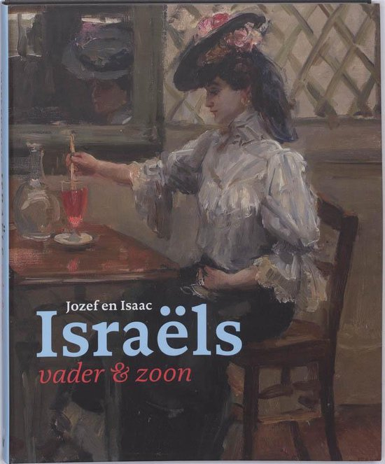 Jozef en Isaac Israëls - John Sillevis |