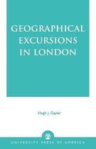 Geographical Excursions in London