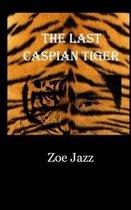 The Last Caspian Tiger