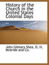 History of the Church in the United States Colonial Days