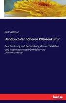 Handbuch der hoeheren Pflanzenkultur