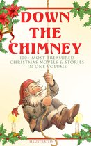 Omslag Down the Chimney: 100+ Most Treasured Christmas Novels & Stories in One Volume (Illustrated)