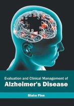 Evaluation and Clinical Management of Alzheimer's Disease