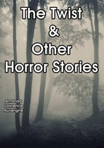 Omslag The Twist & Other Horror Stories