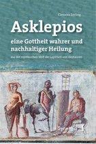 Asklepios, eine Gottheit wahrer und nachhaltiger Heilung