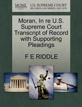 Moran, in Re U.S. Supreme Court Transcript of Record with Supporting Pleadings