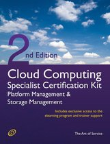 Cloud Computing PaaS Platform and Storage Management Specialist Level Complete Certification Kit - Platform as a Service Study Guide Book and Online Course leading to Cloud Computing Certification Specialist - Second Edition