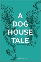 A Doghouse Tale