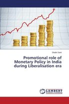 Promotional Role of Monetary Policy in India During Liberalisation Era