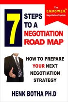 7 Steps to a Negotiation Road Map: How to Prepare Your Next Negotiation Strategy