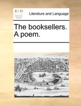 The Booksellers. a Poem