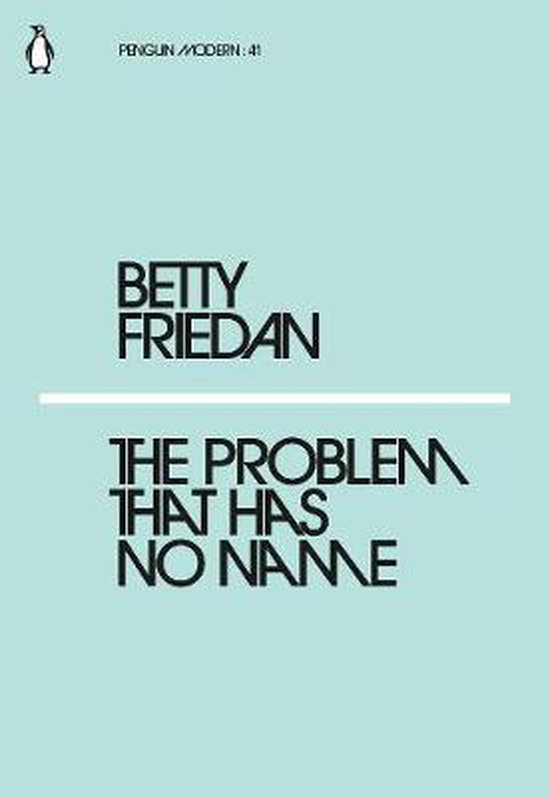 Boek cover The Problem that Has No Name van Betty Friedan (Paperback)