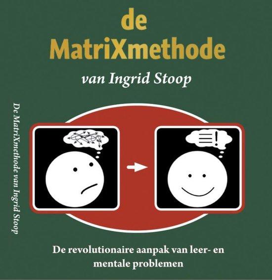 Cover van het boek 'De MatriXmethode van Ingrid Stoop' van I.C.M. Stoop