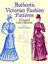 Victorian Fashions : A Complete Lady's Wardrobe