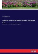 Memorials of the Life and Ministry of the Rev. John Machar, D.D.,