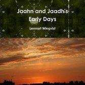 Jaahn and Jaadh's Early Days