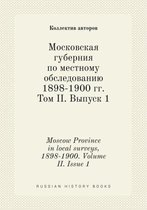 Moscow Province in Local Surveys, 1898-1900. Volume II. Issue 1