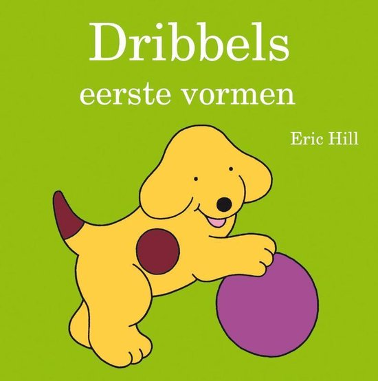 Dribbels eerste vormen - Eric Hill |