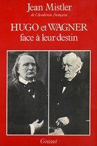 Hugo et Wagner - Deux hommes face à leur destin