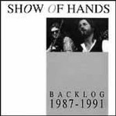 Show Of Hands - Backlog 1987-1991
