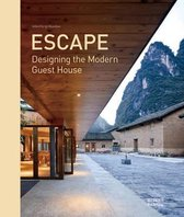 Escape, Designing the Modern Guest House